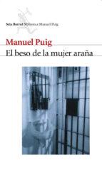 el beso de la mujer araña manuel puig 9788432211478
