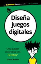 diseña juegos digitales (dummies junior)-derek breen-9788432903878