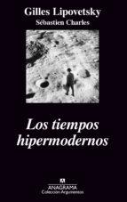 los tiempos hipermodernos gilles lipovetsky sebastien charles 9788433962478