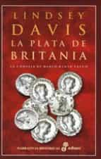 la plata de britania: la primera novela de marco didio falco lindsey davis 9788435005678