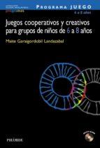 programa juego: juegos cooperativos y creativos para grupos de ni ños de 6 a 8 (incluye cd-rom)-maite garaigordobil landazabal-9788436819878