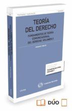 teoria del derecho vol. ii. fundamentos de teoria comunicacional del derecho-gregorio robles morchon-9788447053278
