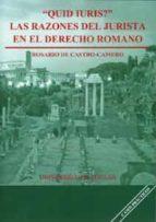 quid iuris ? : las razones del jurista en el derecho romano rosario de castro camero 9788447210978