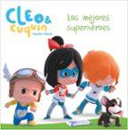los mejores superhéroes (cleo y cuquín. primeras lecturas)-9788448852078