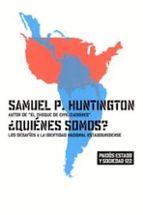 ¿quienes somos?: los desafios a la identidad nacional estadounide nse samuel p. huntington 9788449315978
