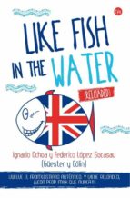 like fish in the water (reloaded) ignacio ochoa federico lopez socasau 9788466327978