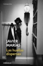 las huellas dispersas-javier marias-9788466341578