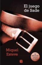 el juego de sade-miquel esteve-9788466652278