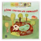 ¿como crecen los animales?-sylvie baussier-9788467502978