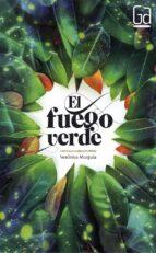 el fuego verde-veronica murguia lores-9788467577778
