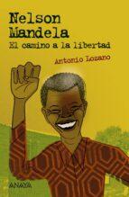 nelson mandela: el camino a la libertad-antonio lozano-9788469836378