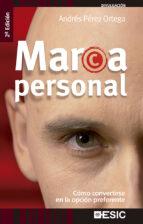 marca personal: como convertirse en la opcion preferente (2ª ed.)-andres perez ortega-9788473565578
