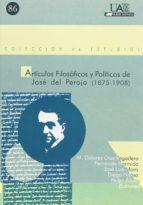 articulos filosoficos y politicos de jose del perojo (1875-1908)-9788474778878