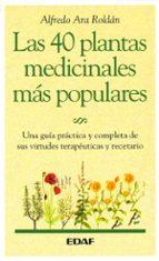 las cuarenta plantas medicinales mas populares de españa alfredo ara roldan 9788476408278