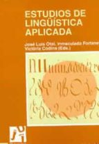 estudios de linguistica aplicada jose luis otal inmaculada fortanet 9788480211178