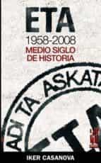 eta 1958 2008: medio siglo de historia iker casanova alonso 9788481365078