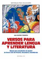 versos para aprender lengua y literatura: manual para estudiantes de español de tercer ciclo de primaria, secundaria y bachillerato-ana riofrio tendero-9788483169278