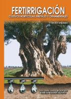 fertirrigacion: cultivos horticolas, frutales y ornamentales (3ª ed.)-carlos cadahia lopez-9788484762478