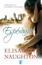 espérame (ebook)-elisabeth naughton-9788490196878