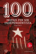 100 motius per ser independentista-roger buch-9788490342978