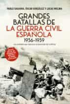 grandes batallas de la guerra civil española 1936-1939-pablo sagarra-oscar gonzalez-9788490606278