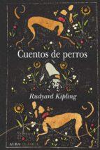 cuentos de perros (ebook)-rudyard kipling-9788490653678
