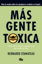 más gente tóxica-bernardo stamateas-9788490701478