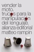 vender la moto: trucos de la manipulacion del lenguaje-matteo rampin-9788491043478