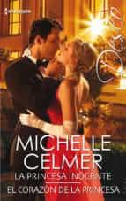 la princesa inocente; el corazon de la princesa-michelle celmer-9788491704478