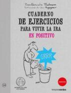 cuaderno de ejercicios para vivir la ira en positivo-yves alexander thalmann-9788492716678