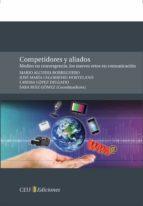 El libro de Competidores y aliados: medios en convergencia, los nuevos retos en comunicacion autor VV.AA. PDF!