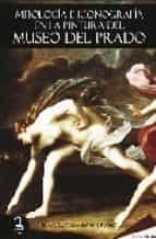 mitologia e iconografia en la pintura del museo del prado maria pilar gonzalez serrano 9788493690878