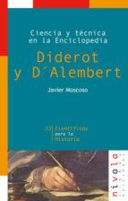 diderot y d alembert: ciencia y tecnica en la enciclopedia-javier moscoso-9788495599278