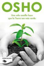 una sola semilla hace que la tierra sea mas verde-9788498728378