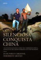la silenciosa conquista china juan pablo cardenal heriberto araujo 9788498922578