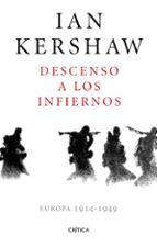 descenso a los infiernos: europa, 1914-1949-ian kershaw-9788498929478