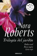 trilogia del jardin: dalia azul; rosa negra; lirio rojo nora roberts 9788499082578