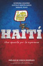 haiti: una apuesta por la esperanza manuel rivas georgina higueras 9788499421278