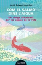 com el salmó dins l aigua-jordi palou-loverdos-9788499754178