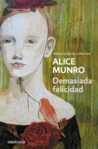 demasiada felicidad-alice munro-9788499893778