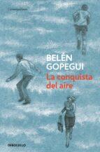 la conquista del aire-belen gopegui-9788499899978