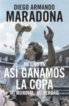 mexico 86: asi ganamos la copa-diego armando maradona-9788499926278