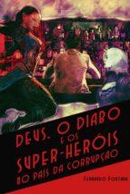 deus, o diabo e os super-heróis no país da corrupção (ebook)-fernando fontana-9788554543778