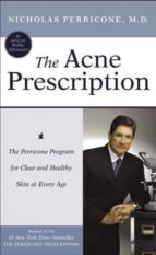 the acne prescription: the perricone program for clear and health y skin at every age nicholas perricone 9780060188788