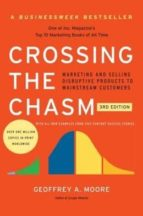 crossing the chasm : marketing and selling disruptive products to mainstream customers-geoffrey a. moore-9780062292988