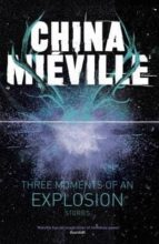 three moments of an explosion stories-china mieville-9780230770188