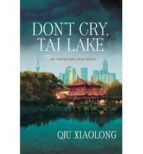 don t cry, tai lake qiu xiaolong 9781250021588