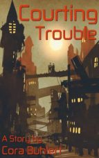 courting trouble (ebook)-cora buhlert-9781370836888
