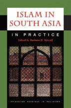 islam in south asia in practice (ebook) 9781400831388