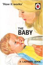 how it works: the baby (ladybird for grown-ups) (ebook)-jason hazeley-joel morris-9781405933988